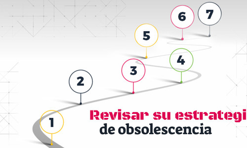 Revisar su estrategia de obsolescencia