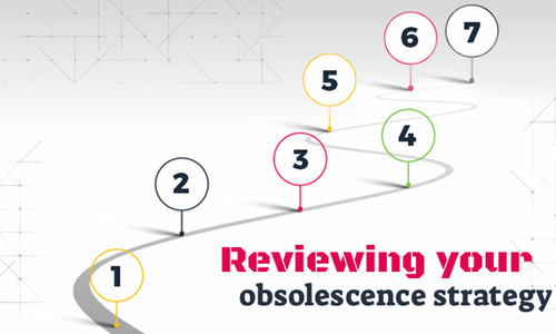 Reviewing your obsolescence strategy
